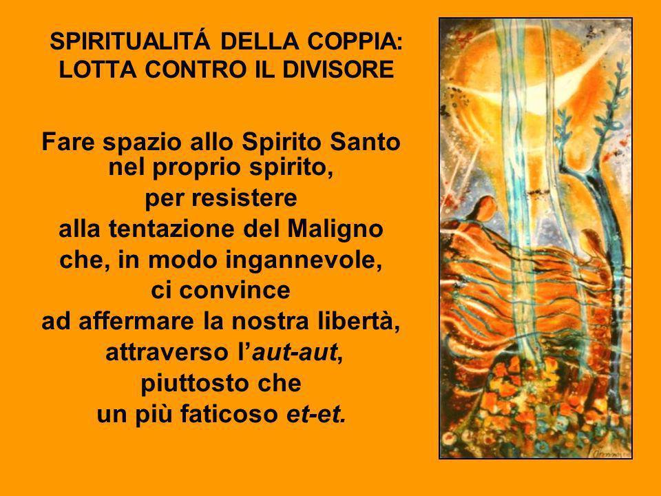 SPIRITUALITÁ DELLA COPPIA: LOTTA CONTRO IL DIVISORE