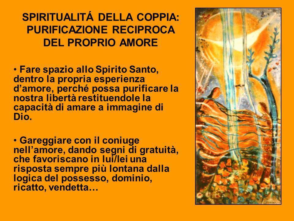 SPIRITUALITÁ DELLA COPPIA: PURIFICAZIONE RECIPROCA DEL PROPRIO AMORE