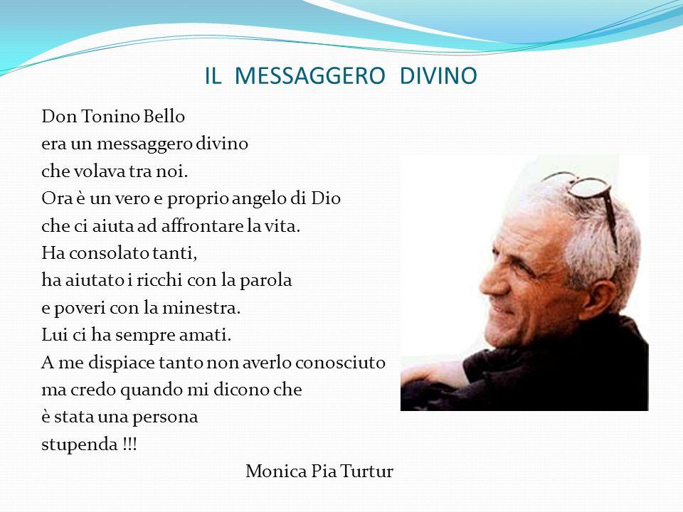 IL MESSAGGERO DIVINO Don Tonino Bello era un messaggero divino