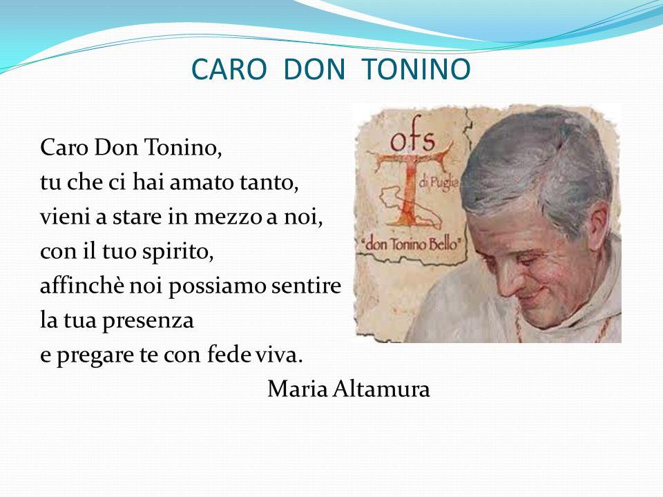 CARO DON TONINO Caro Don Tonino, tu che ci hai amato tanto,