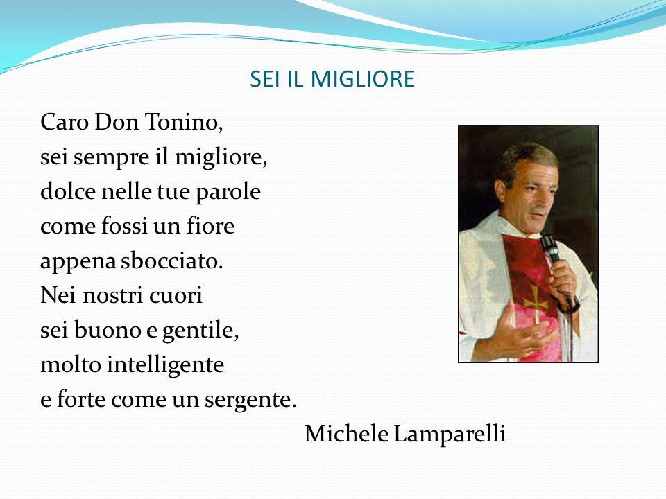 SEI IL MIGLIORE Caro Don Tonino, sei sempre il migliore,