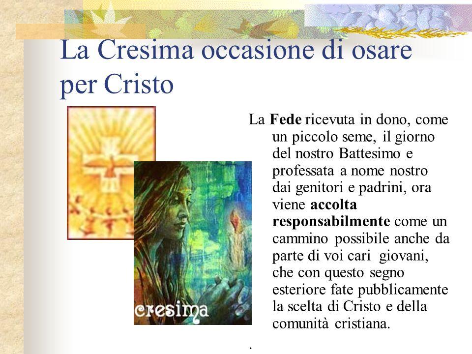 La Cresima occasione di osare per Cristo