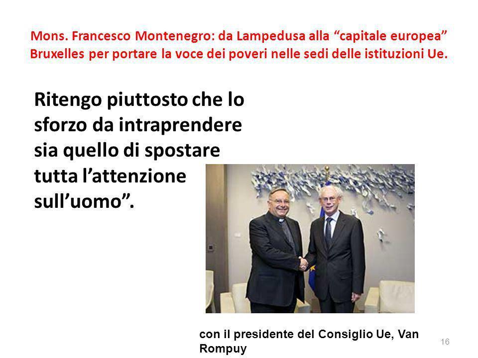 Mons. Francesco Montenegro: da Lampedusa alla capitale europea Bruxelles per portare la voce dei poveri nelle sedi delle istituzioni Ue.
