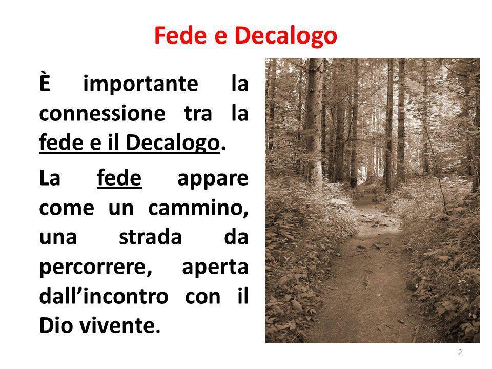 Fede e Decalogo È importante la connessione tra la fede e il Decalogo.