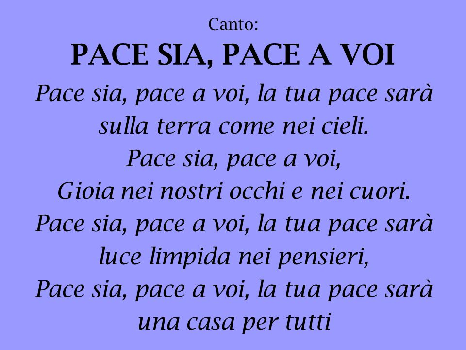 Canto: PACE SIA, PACE A VOI