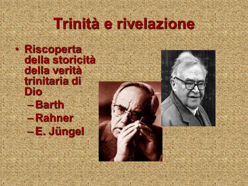 Trinità e rivelazione Riscoperta della storicità della verità trinitaria di Dio.