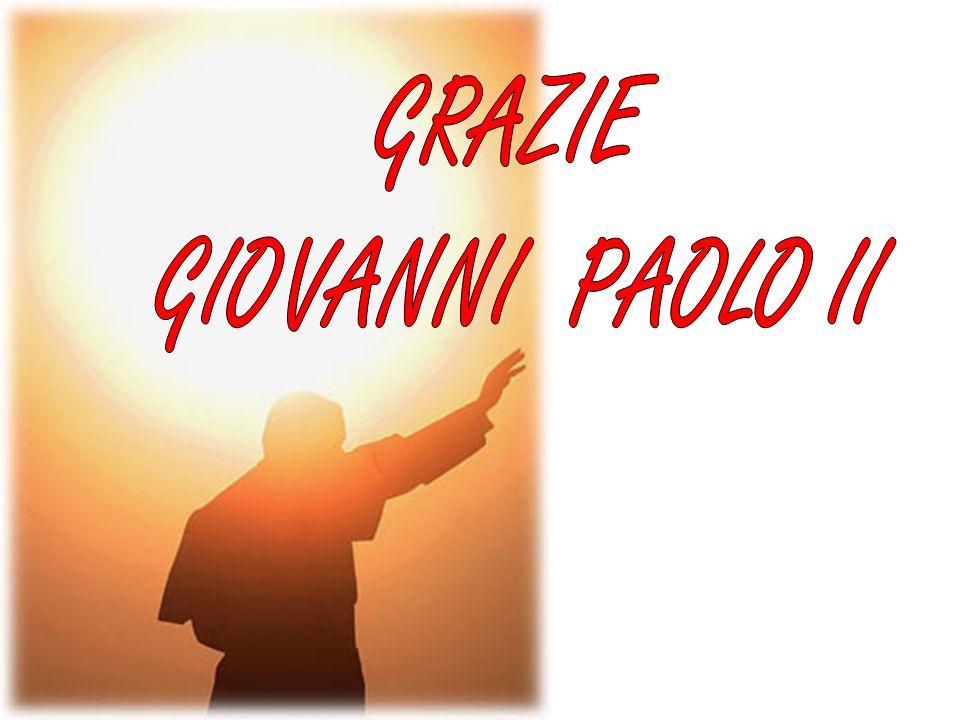 GRAZIE GIOVANNI PAOLO II
