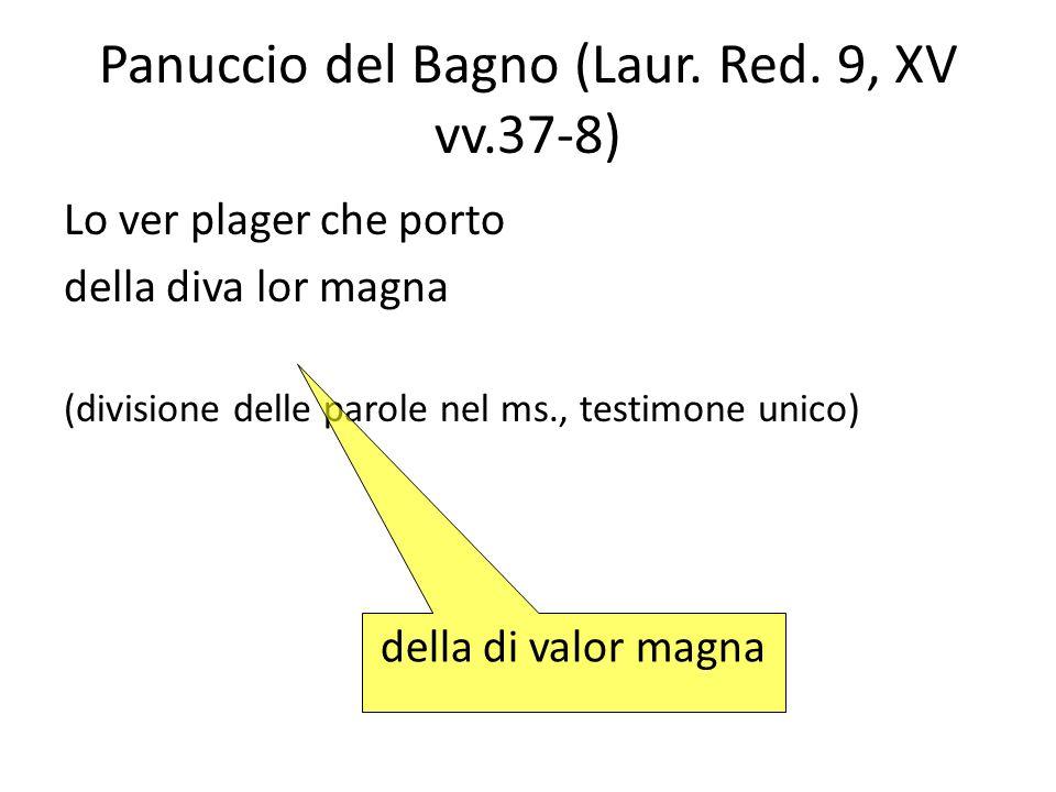 Panuccio del Bagno (Laur. Red. 9, XV vv.37-8)