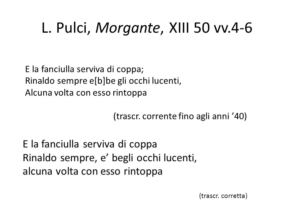 L. Pulci, Morgante, XIII 50 vv.4-6