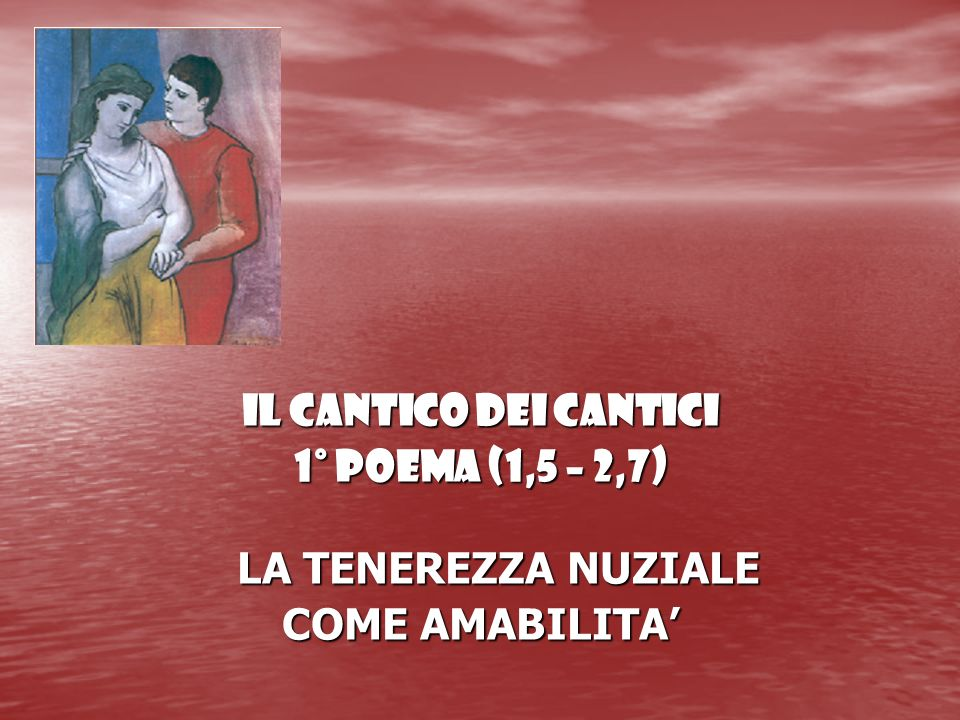 Frasi Matrimonio Cantico Dei Cantici.Il Cantico Dei Cantici 1 Poema 1 5 2 7 La Tenerezza Nuziale