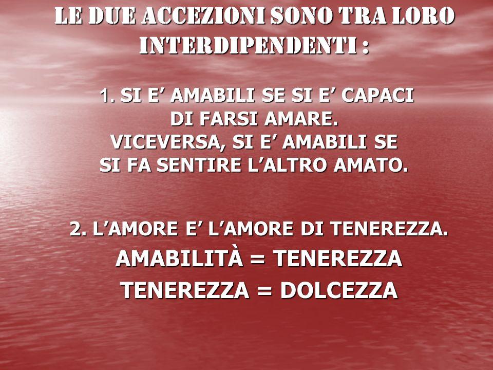 2. L'AMORE E' L'AMORE DI TENEREZZA.