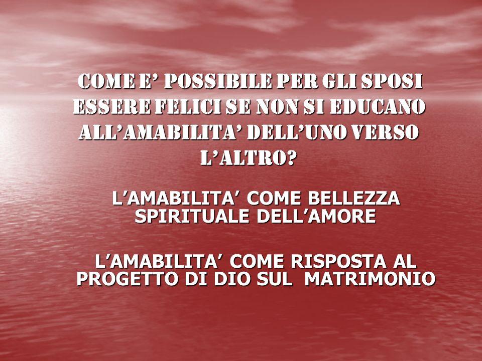 L'AMABILITA' COME BELLEZZA SPIRITUALE DELL'AMORE