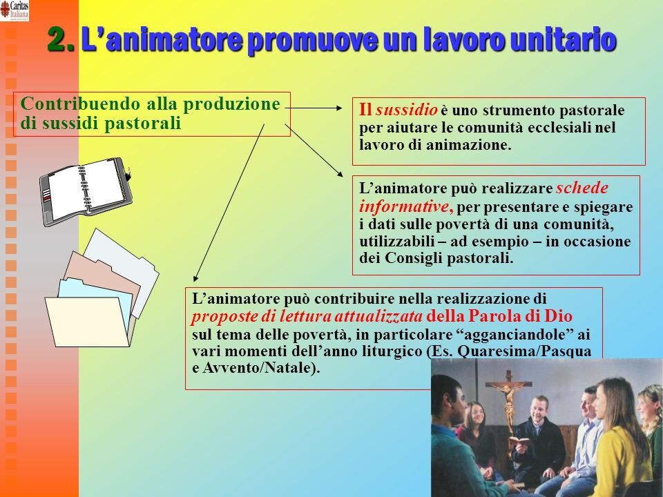 2. L'animatore promuove un lavoro unitario