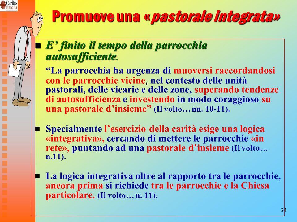 Promuove una «pastorale integrata»