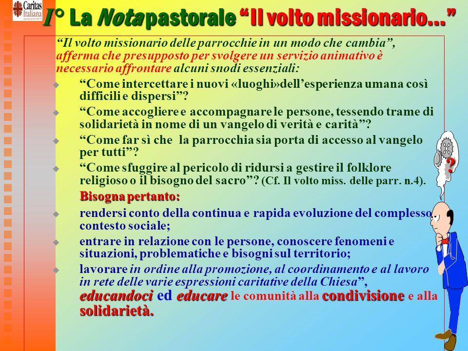I° La Nota pastorale Il volto missionario…
