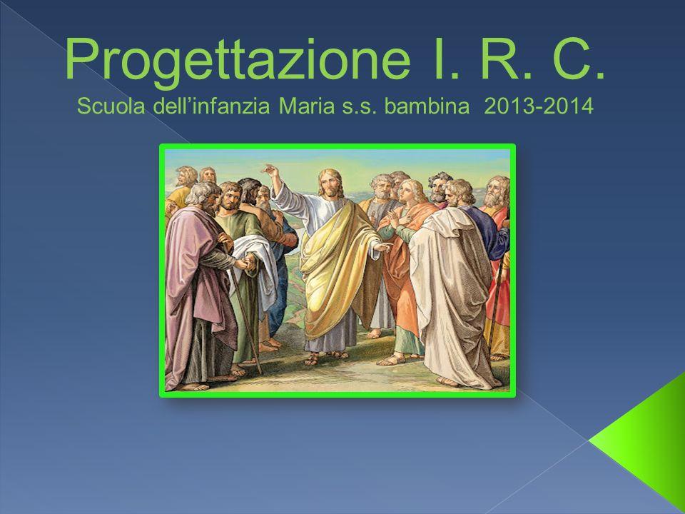 Progettazione I. R. C. Scuola dell'infanzia Maria s. s