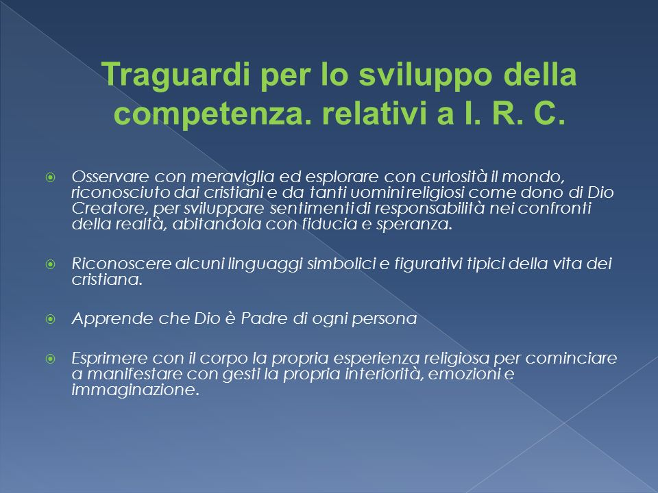 Traguardi per lo sviluppo della competenza. relativi a I. R. C.