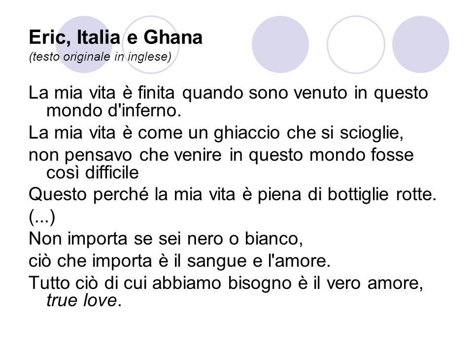 Eric, Italia e Ghana (testo originale in inglese)