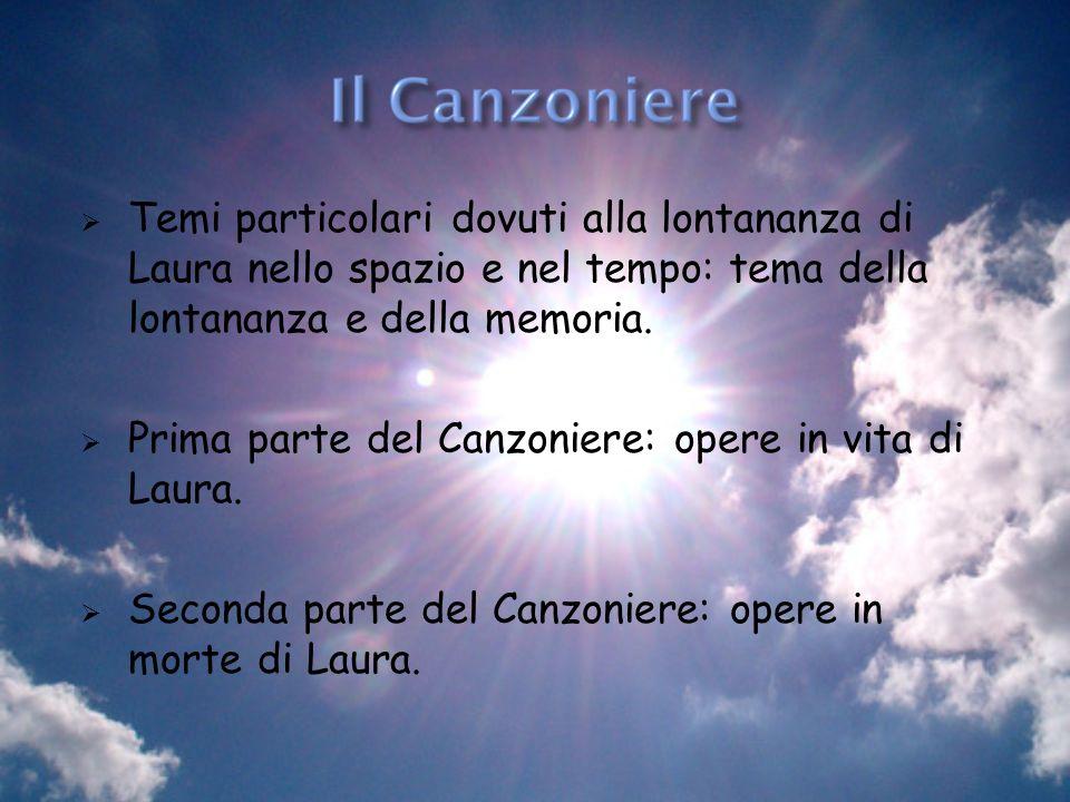 Prima parte del Canzoniere: opere in vita di Laura.