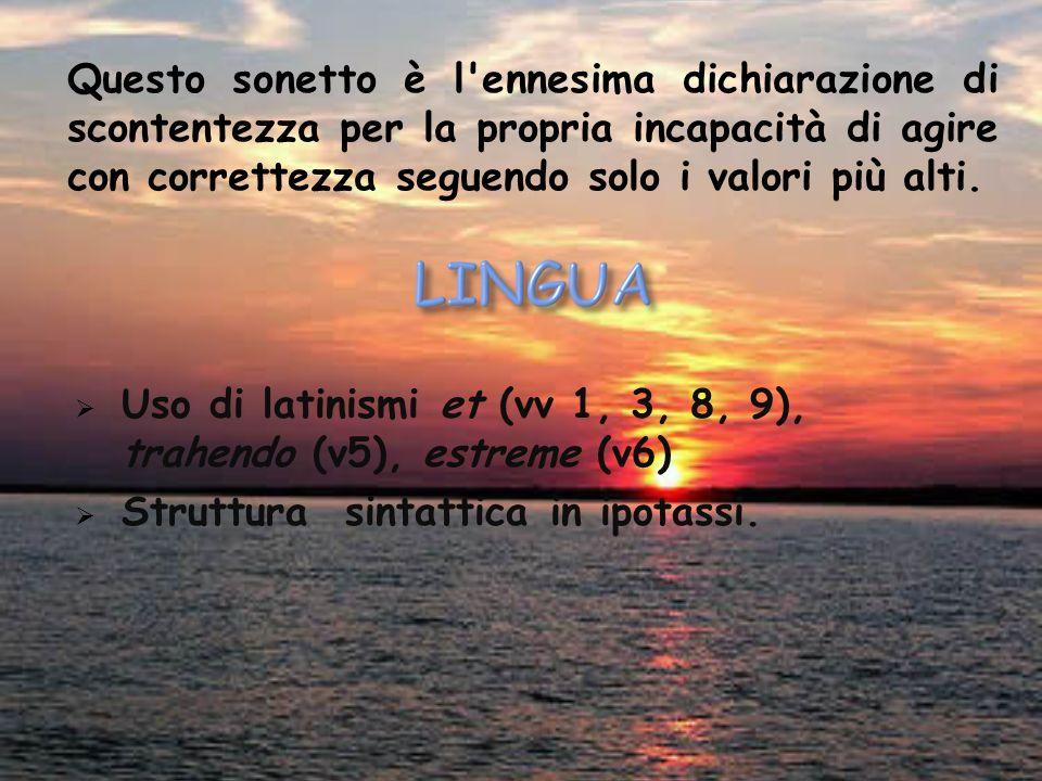 Uso di latinismi et (vv 1, 3, 8, 9), trahendo (v5), estreme (v6)