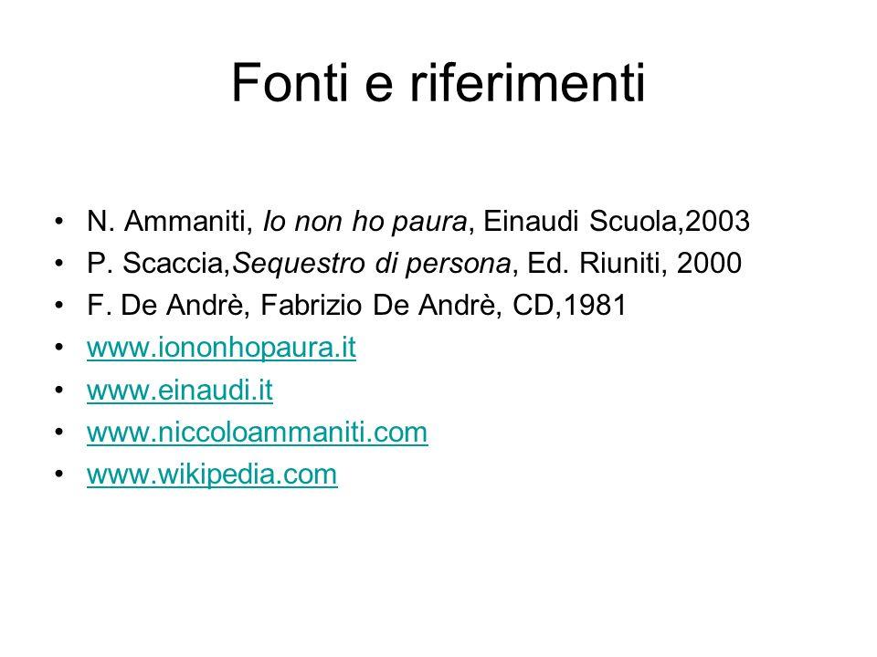 Fonti e riferimenti N. Ammaniti, Io non ho paura, Einaudi Scuola,2003
