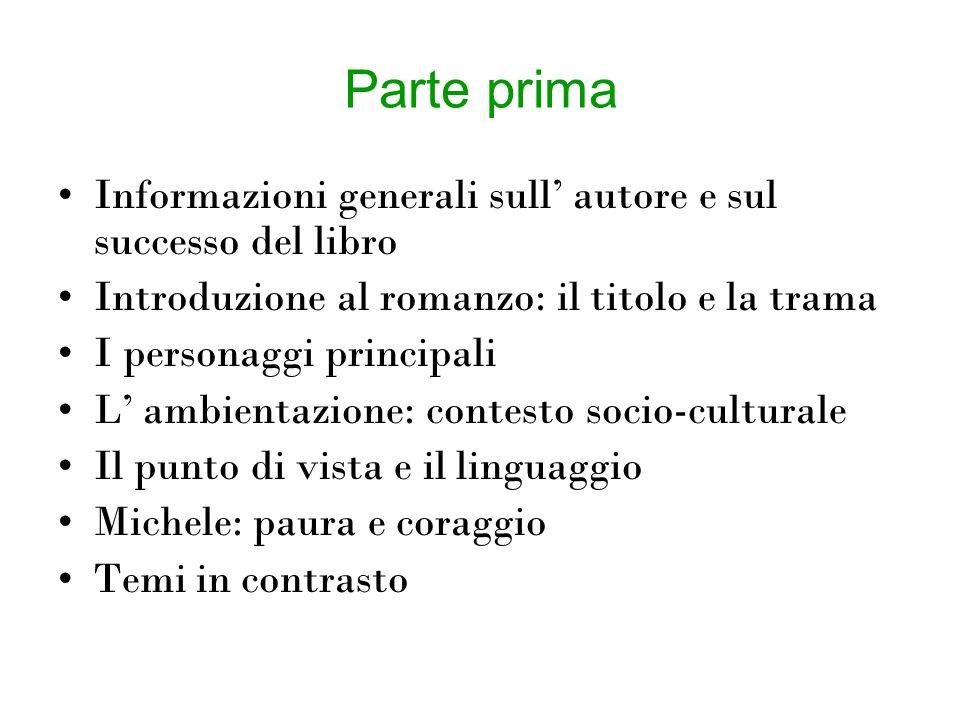 Parte prima Informazioni generali sull' autore e sul successo del libro. Introduzione al romanzo: il titolo e la trama.