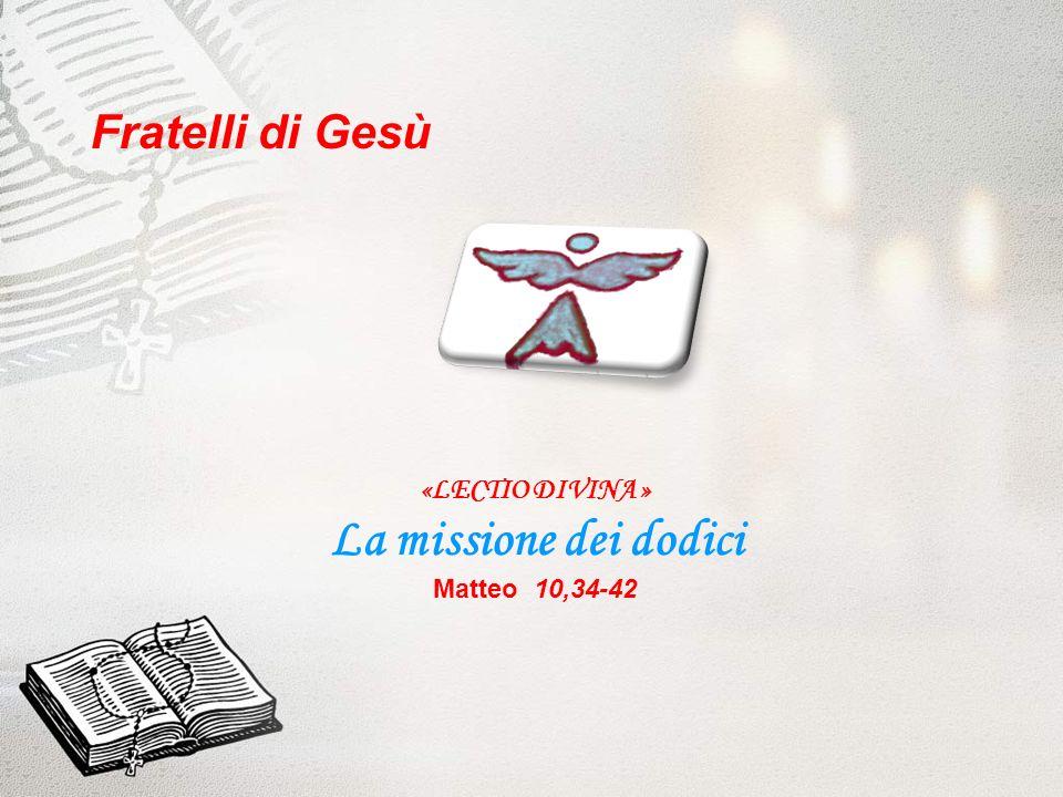 La missione dei dodici Fratelli di Gesù «LECTIO DIVINA »