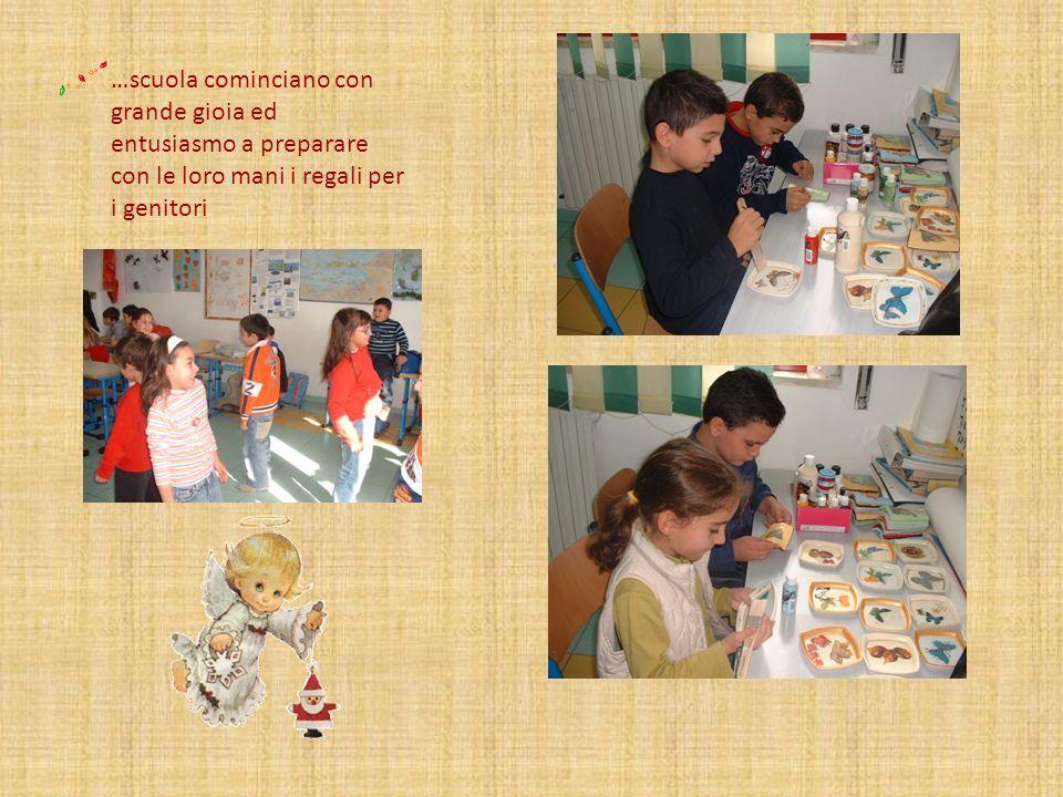 …scuola cominciano con grande gioia ed entusiasmo a preparare con le loro mani i regali per i genitori