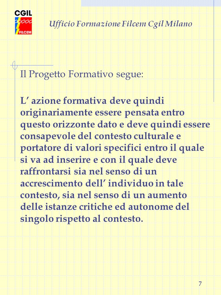 Il Progetto Formativo segue: