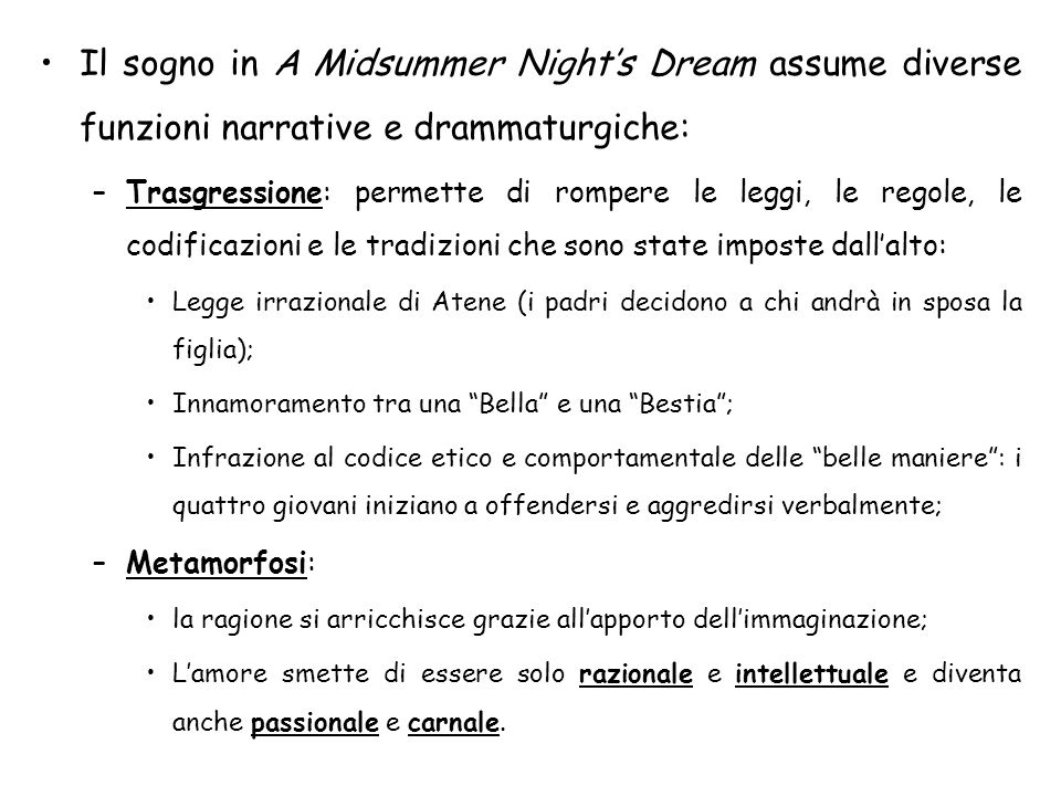 Il sogno in A Midsummer Night's Dream assume diverse funzioni narrative e drammaturgiche: