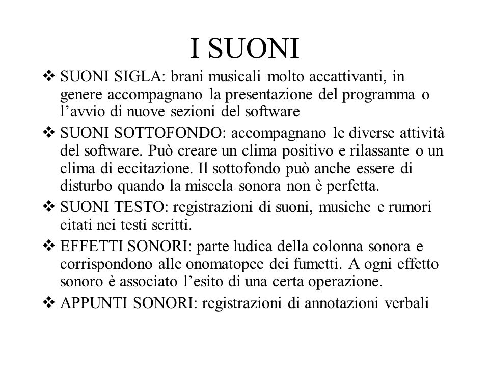 I SUONI SUONI SIGLA: brani musicali molto accattivanti, in genere accompagnano la presentazione del programma o l'avvio di nuove sezioni del software.