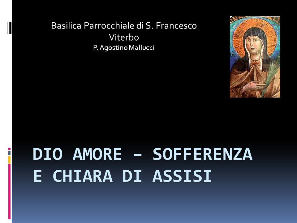 Dio Amore – sofferenza E Chiara di Assisi