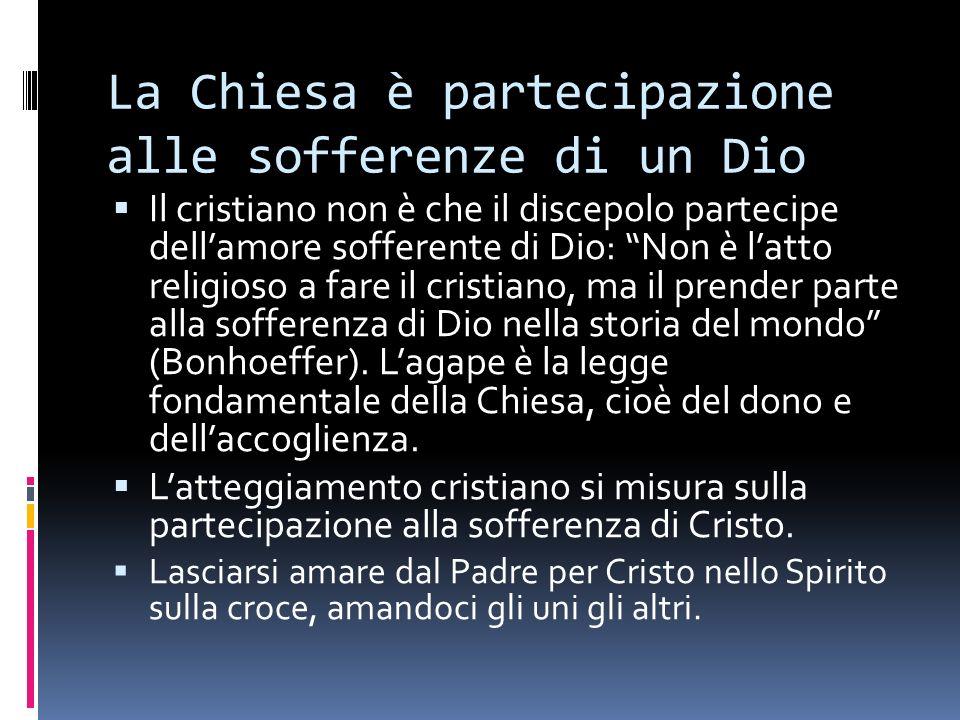 La Chiesa è partecipazione alle sofferenze di un Dio