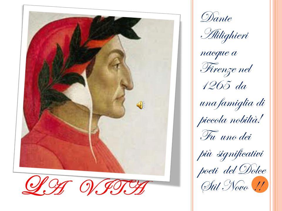Dante Alilighieri nacque a Firenze nel 1265 da una famiglia di piccola nobiltà! Fu uno dei più significativi poeti del Dolce Stil Novo !!