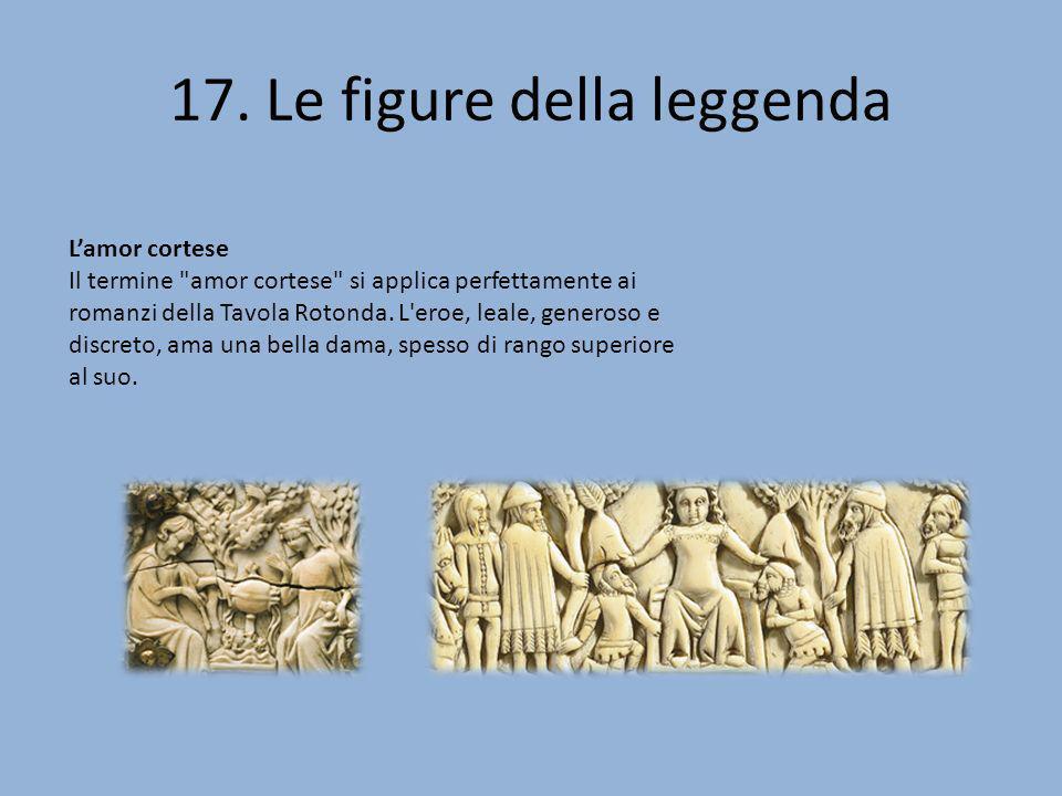 17. Le figure della leggenda