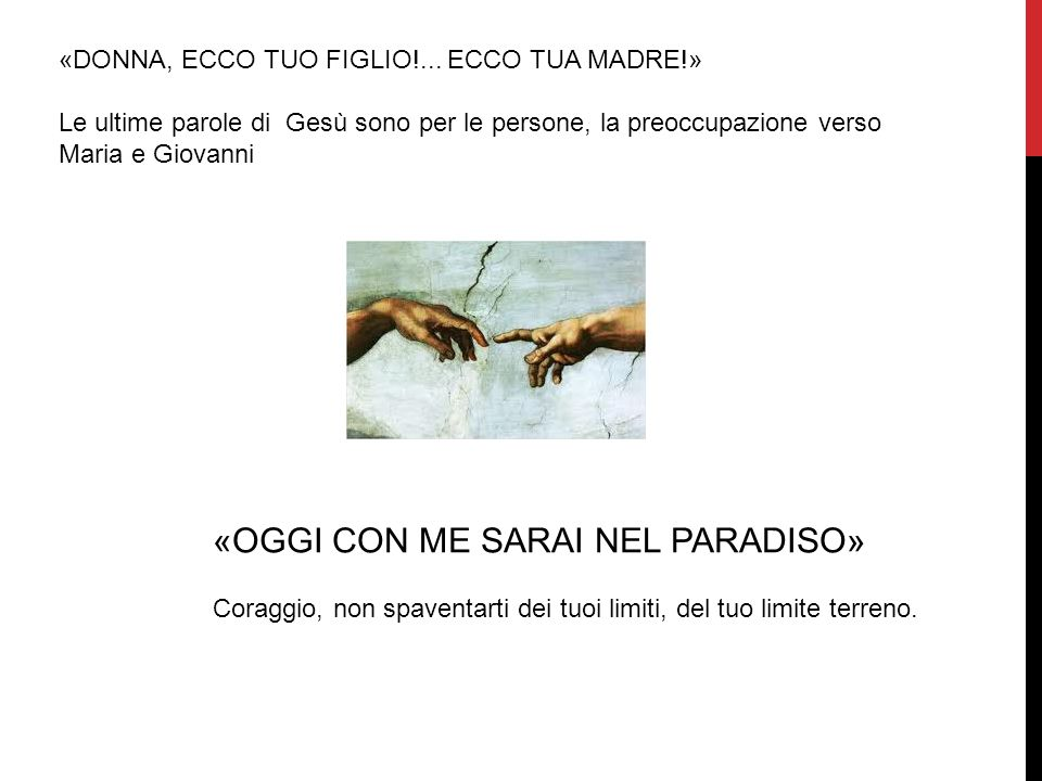 «OGGI CON ME SARAI NEL PARADISO»