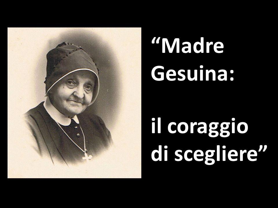 Madre Gesuina: il coraggio di scegliere