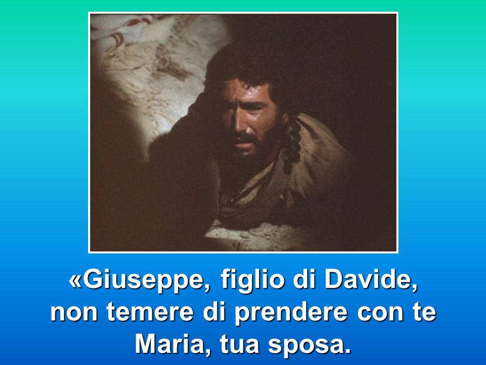 «Giuseppe, figlio di Davide, non temere di prendere con te