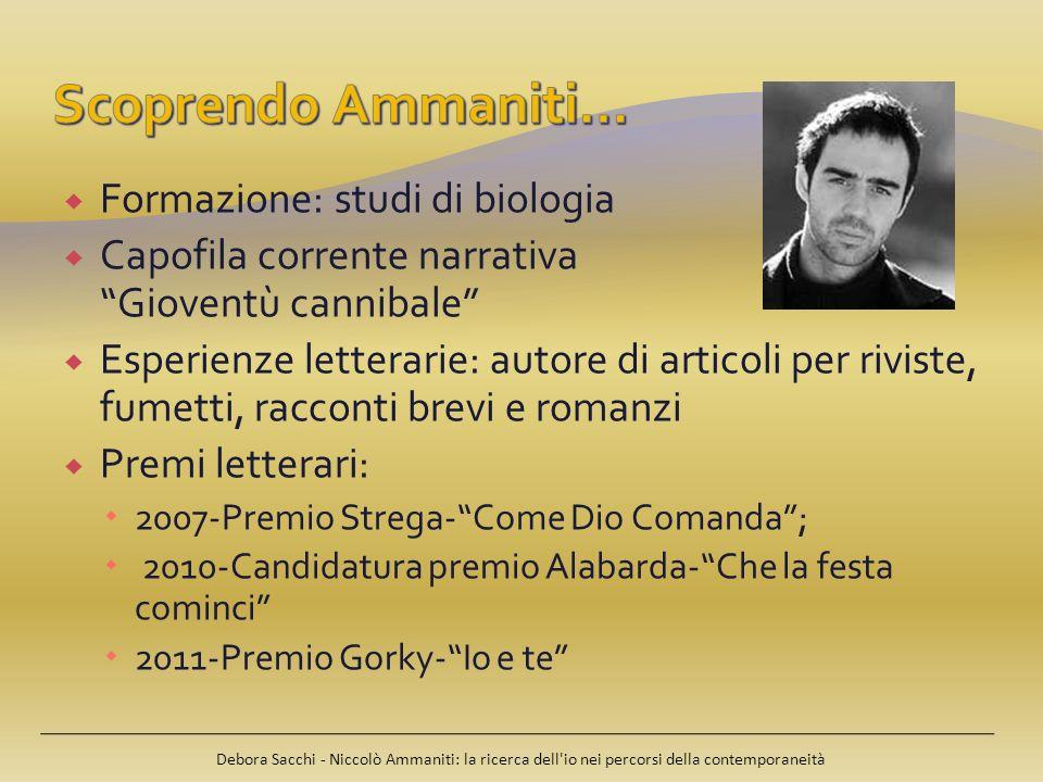 Scoprendo Ammaniti… Formazione: studi di biologia