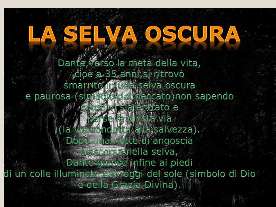La selva oscura Dante,verso la metà della vita,