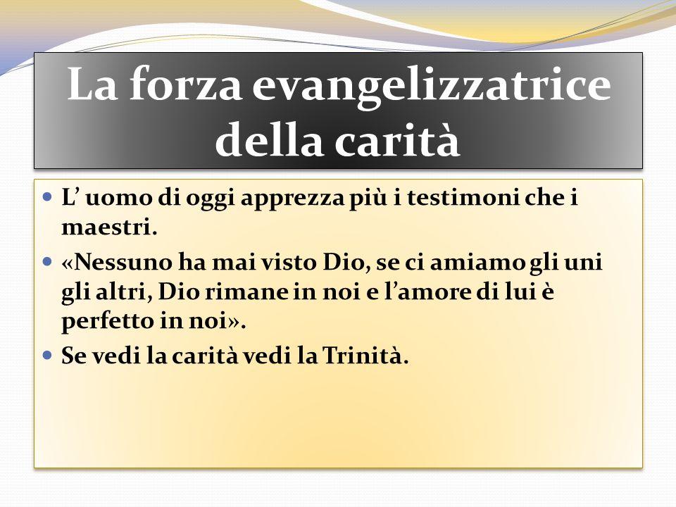 La forza evangelizzatrice della carità