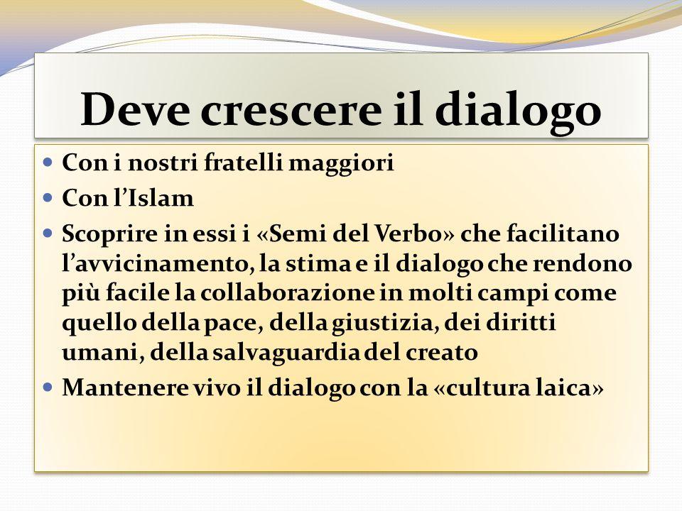 Deve crescere il dialogo