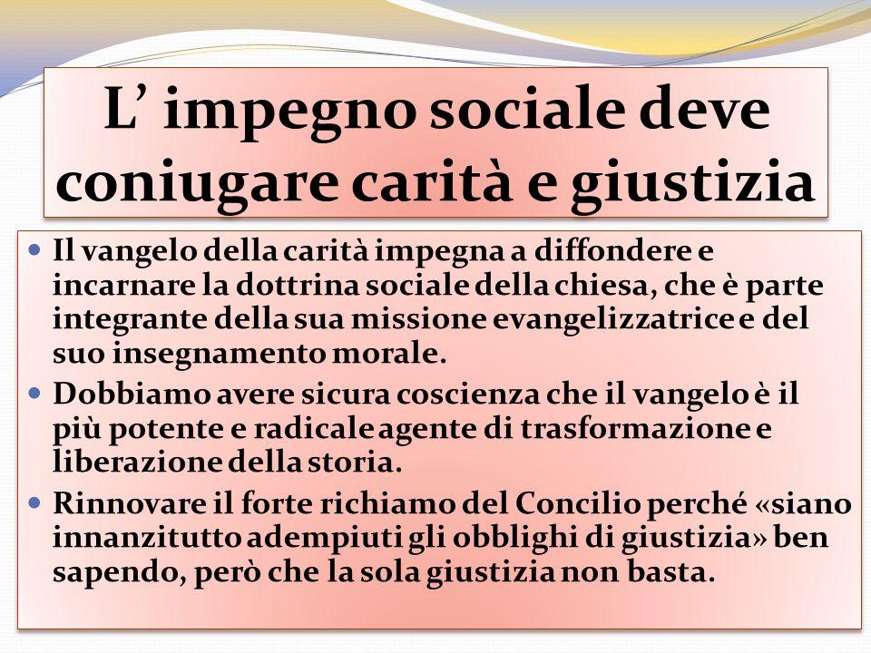 L' impegno sociale deve coniugare carità e giustizia