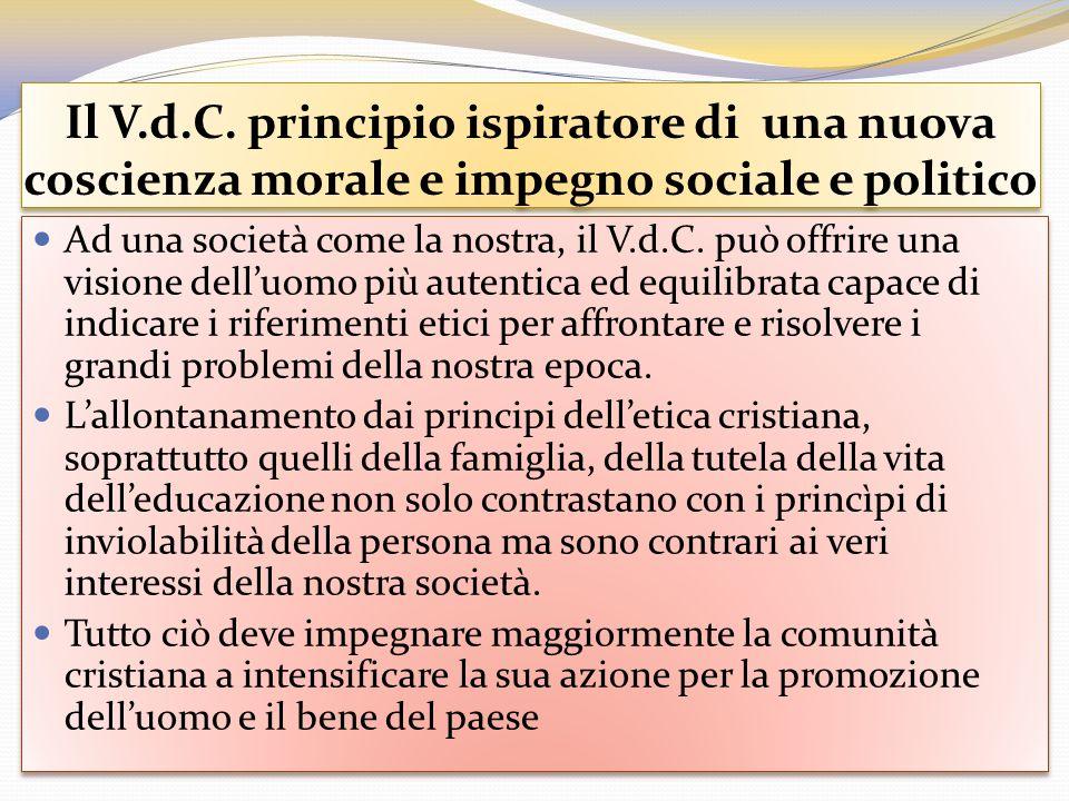 Il V.d.C. principio ispiratore di una nuova coscienza morale e impegno sociale e politico