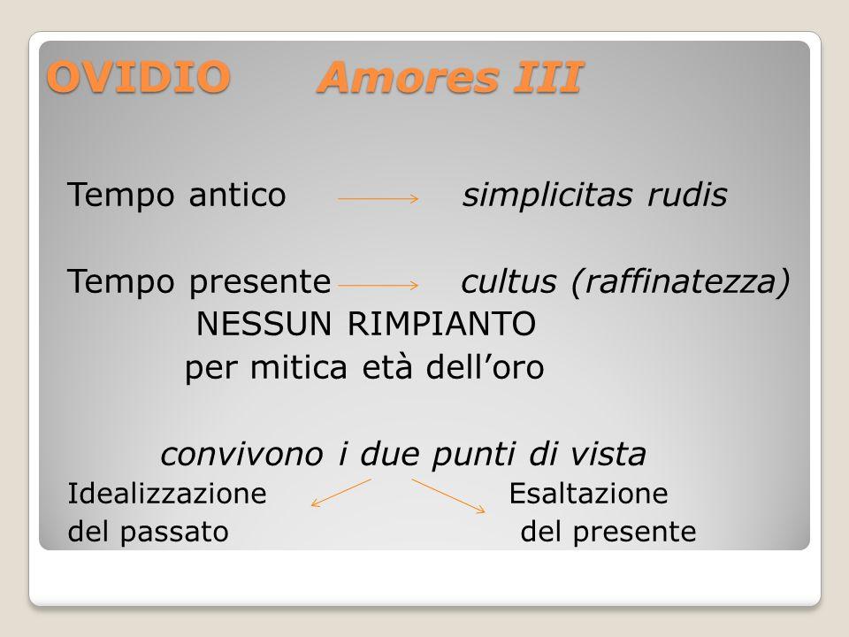 OVIDIO Amores III Tempo antico simplicitas rudis