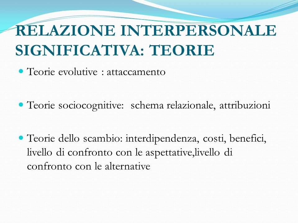 RELAZIONE INTERPERSONALE SIGNIFICATIVA: TEORIE