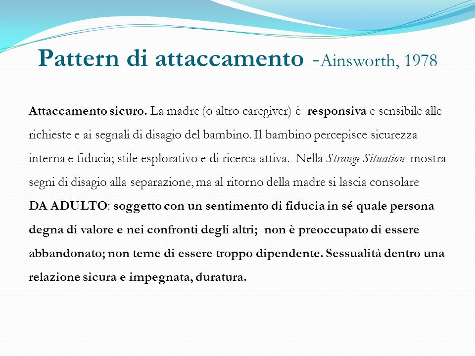 Pattern di attaccamento -Ainsworth, 1978