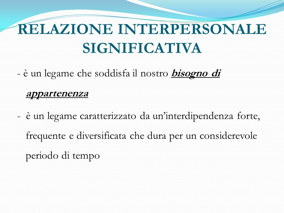 RELAZIONE INTERPERSONALE SIGNIFICATIVA