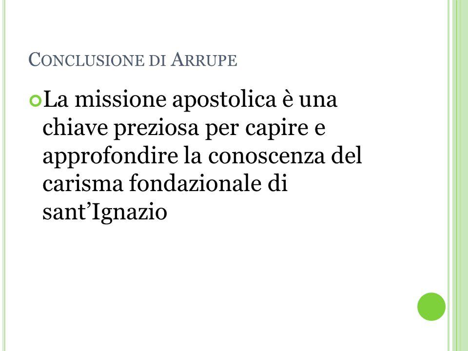 Conclusione di Arrupe
