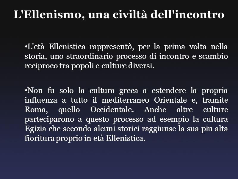 L Ellenismo, una civiltà dell incontro